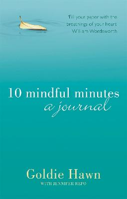 10 Mindful Minutes: A journal by Goldie Hawn