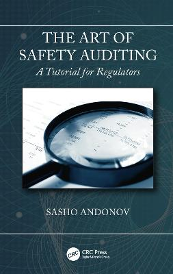 The Art of Safety Auditing: A Tutorial for Regulators by Sasho Andonov