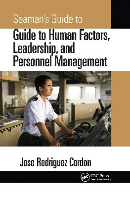 Seaman's Guide to Human Factors, Leadership, and Personnel Management by Jose Rodriguez Cordon