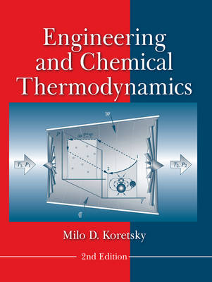 Engineering and Chemical Thermodynamics by Milo D. Koretsky