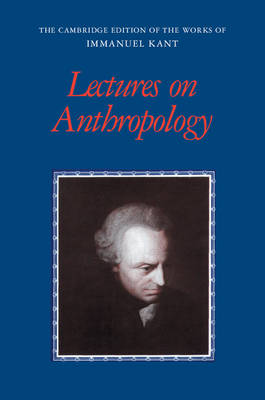 Lectures on Anthropology by Immanuel Kant