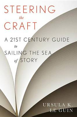 Steering the Craft by Ursula K Le Guin