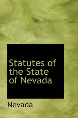 Statutes of the State of Nevada by Nevada