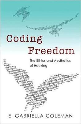 Coding Freedom by E. Gabriella Coleman