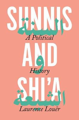 Sunnis and Shi'a: A Political History by Ethan Rundell