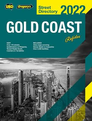 Gold Coast Refidex Street Directory 2022 24th ed by UBD Gregory's