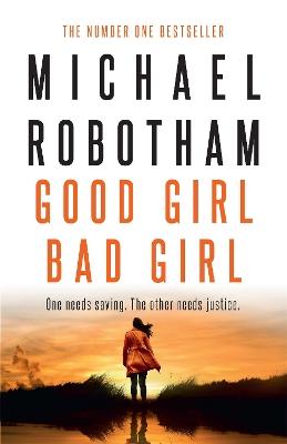 Good Girl, Bad Girl: Cyrus Haven Book 1 by Michael Robotham