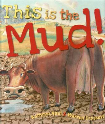 This is the Mud! by Kathryn Apel