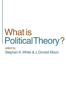 What is Political Theory? by Stephen K. White