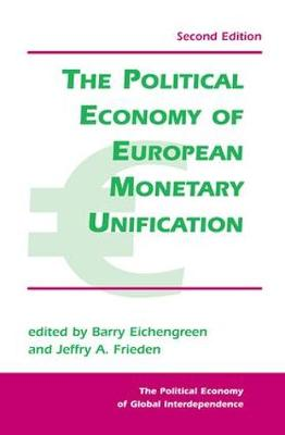 Political Economy Of European Monetary Unification by Barry Eichengreen