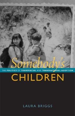 Somebody's Children by Laura Briggs
