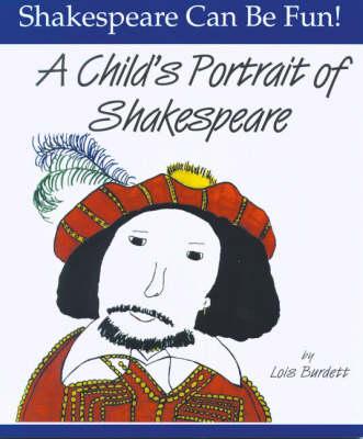 A Child's Portrait of Shakespeare by Lois Burdett