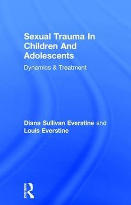 Sexual Trauma in Children and Adolescents by Diana Sullivan Everstine