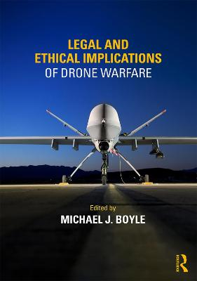 Legal and Ethical Implications of Drone Warfare book