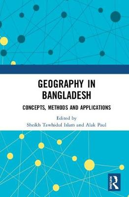 Geography in Bangladesh: Concepts, Methods and Applications book