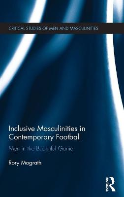 Inclusive Masculinities in Contemporary Football book