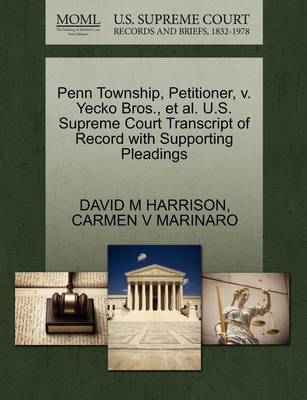 Penn Township, Petitioner, V. Yecko Bros., et al. U.S. Supreme Court Transcript of Record with Supporting Pleadings by David M Harrison