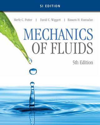 Mechanics of Fluids, SI Edition by Merle Potter