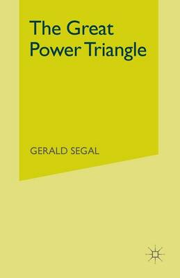 The Great Power Triangle by Gerald Segal