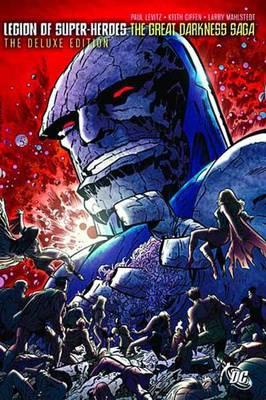 Legion Of Super-heroes Great Darkness Saga Dlx HC by Paul Levitz