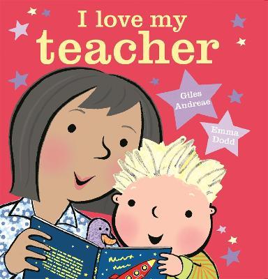 I Love My Teacher by Giles Andreae