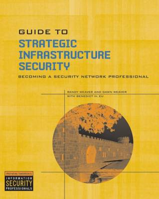 Guide to Strategic Infrastructure Security by Randy Weaver