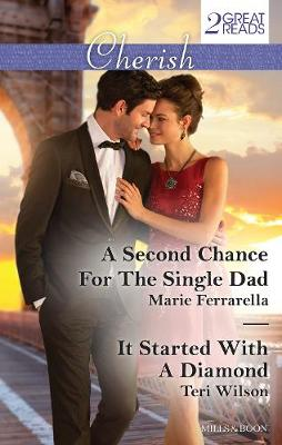 A SECOND CHANCE FOR THE SINGLE DAD/IT STARTED WITH A DIAMOND by Marie Ferrarella