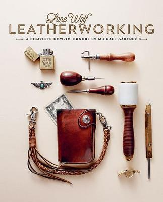 Lone Wolf Leatherworking by Michael Gartner