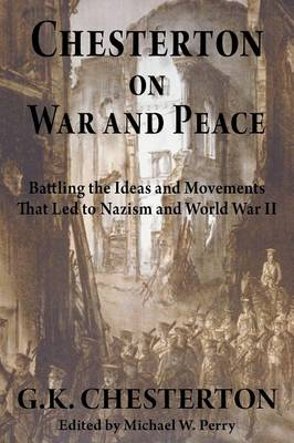 Chesterton on War and Peace by G K Chesterton