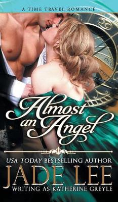 Almost an Angel (the Regency Rags to Riches Series, Book 3) by Jade Lee