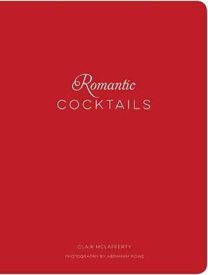 Romantic Cocktails by Clair McLafferty