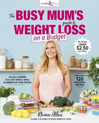 The The Busy Mum's Guide to Weight Loss on a Budget by Rhian Allen