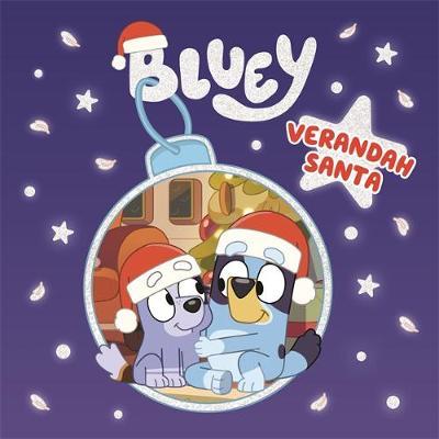 Bluey: Verandah Santa: A Christmas Book book