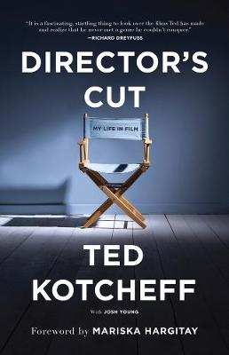Director's Cut by Ted Kotcheff