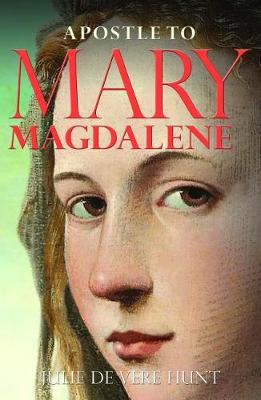 Apostle to Mary Magdalene by Julie De Vere Hunt