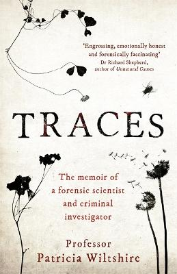 Traces: The memoir of a forensic scientist and criminal investigator book