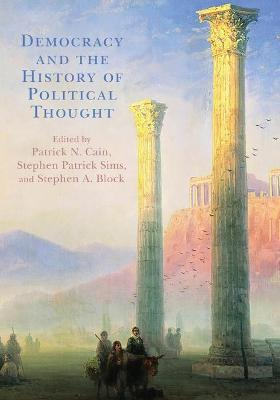 Democracy and the History of Political Thought by Patrick N. Cain
