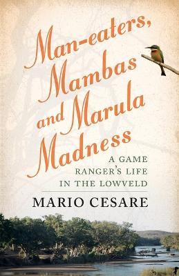 Man-eaters, mambas and marula madness by Paul Moorcraft
