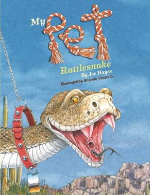 My Pet Rattlesnake by Joe Hayes