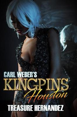 Carl Weber's Kingpins: Houston by Treasure Hernandez