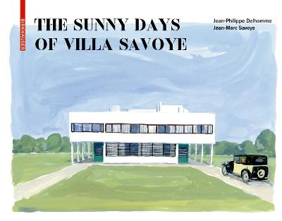 The Sunny Days of Villa Savoye by Jean-Philippe Delhomme