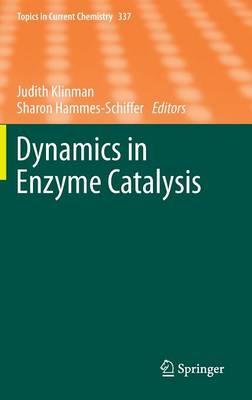 Dynamics in Enzyme Catalysis by Judith P. Klinman