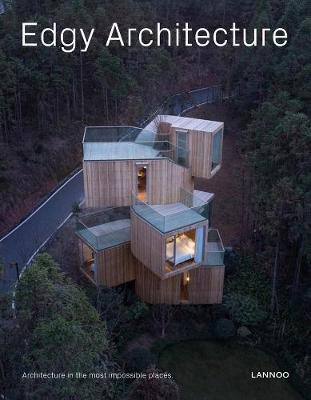 Edgy Architecture: Architecture in the Most Impossible Places book