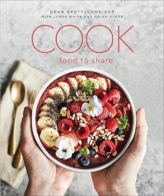 Cook: Food to Share by Dean Brettschneider