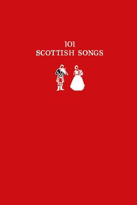 101 Scottish Songs by Norman Buchan