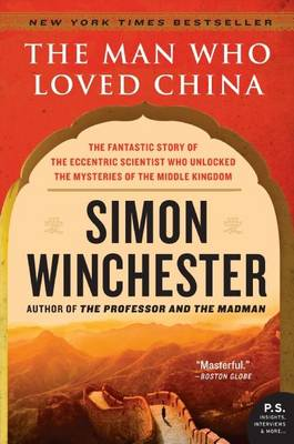 The Man Who Loved China by Author and Historian Simon Winchester