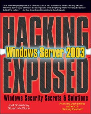 Hacking Exposed Windows Server 2003 by Joel Scambray