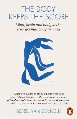 Body Keeps the Score by Bessel A. Van der Kolk