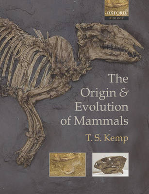 The Origin and Evolution of Mammals by T. S. Kemp