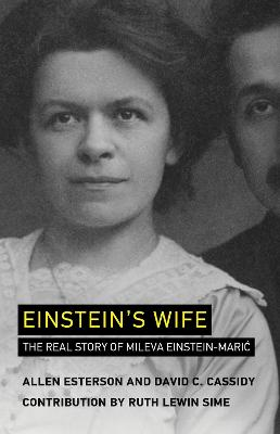 Einstein's Wife: The Real Story of Mileva Einstein-Maric by Allen Esterson